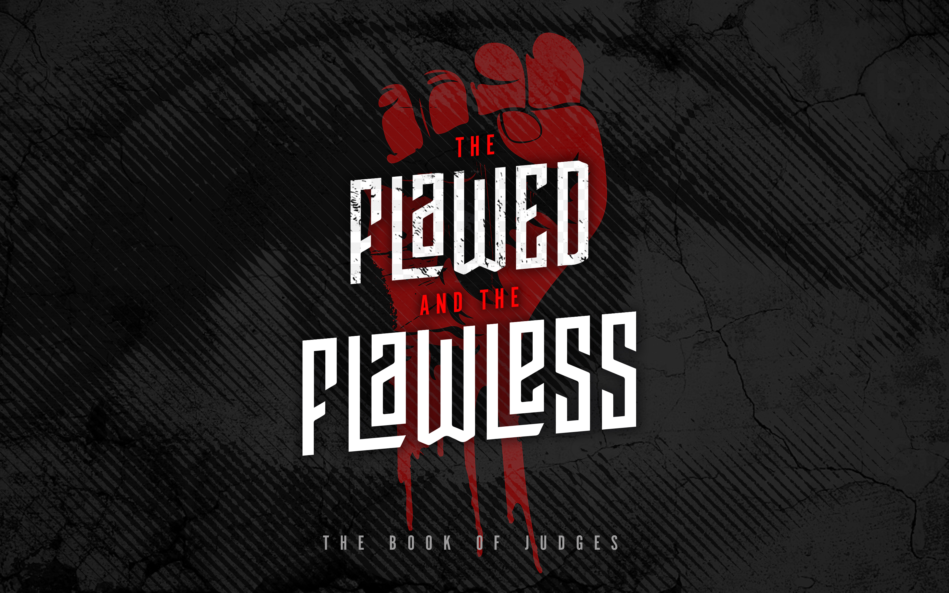 The Flawed And The Flawless - JUDGES - People without a King
