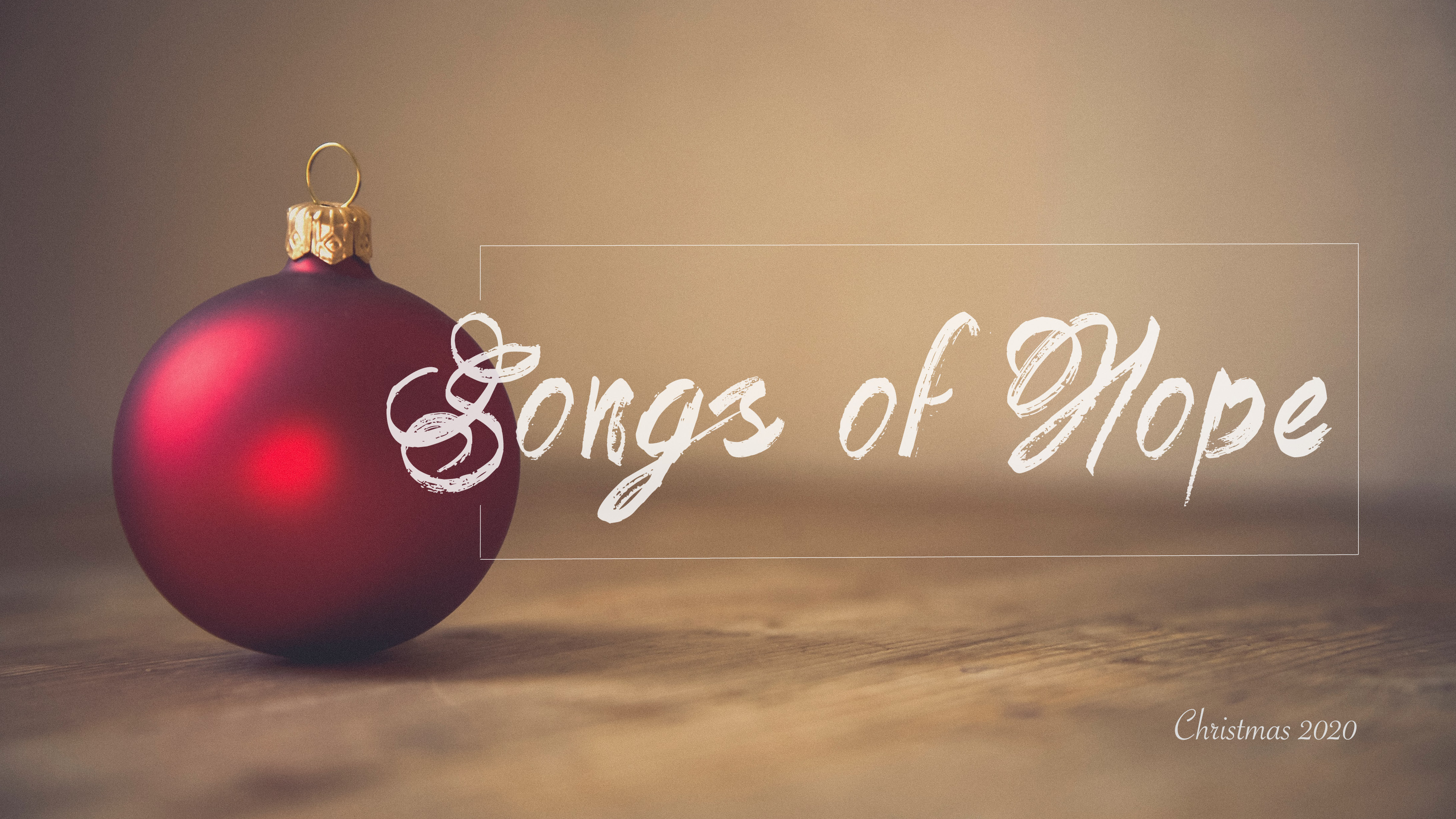 Songs of Hope - Song of Glory (Christmas Eve)