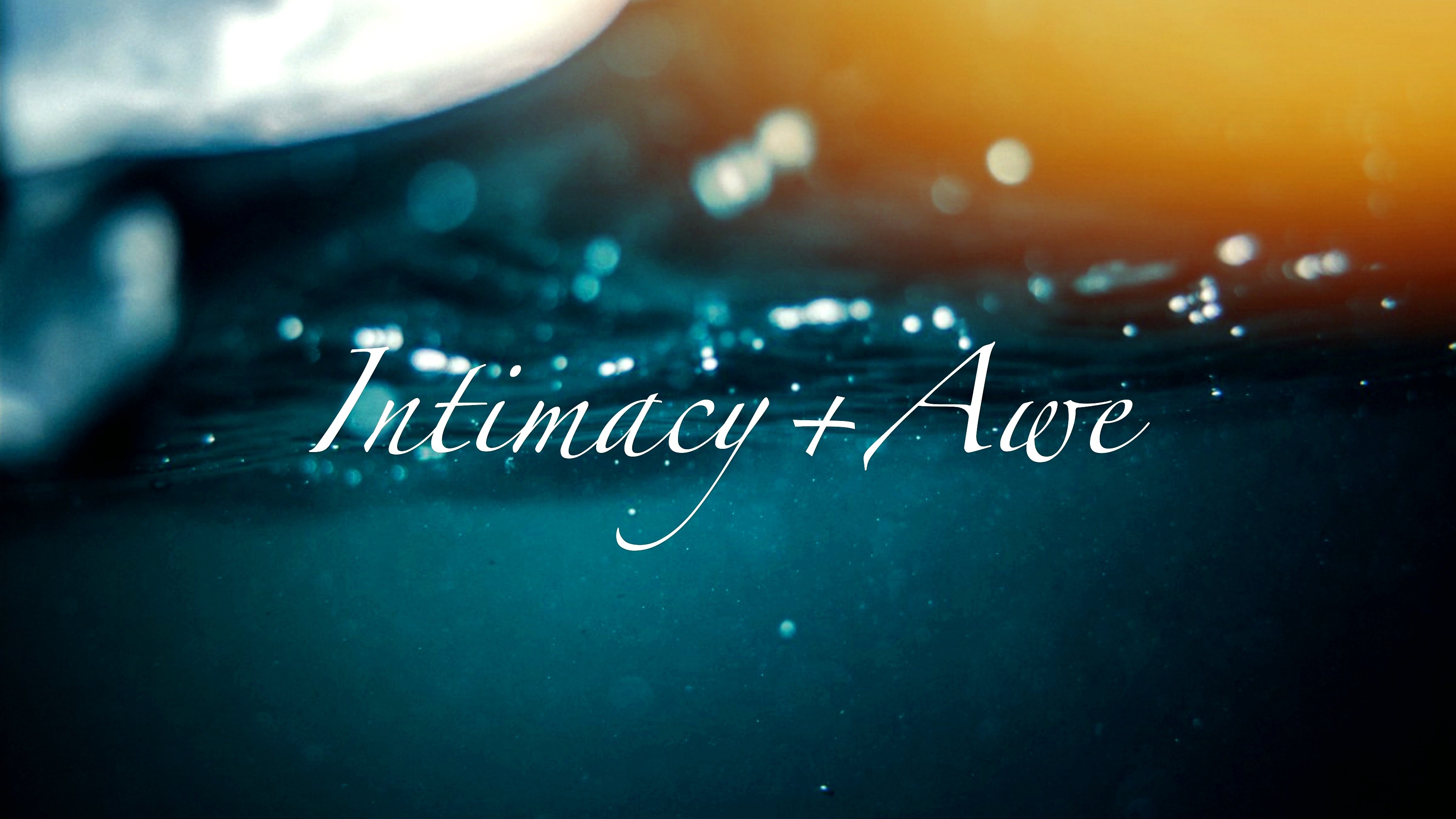 INTIMACY & AWE - Learning Prayer