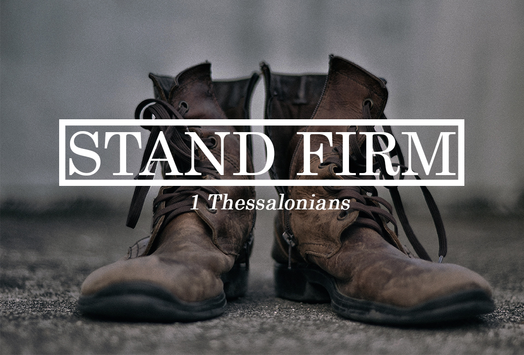 STAND FIRM - 1 Thessalonians - Hope